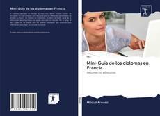 Copertina di Mini-Guía de los diplomas en Francia