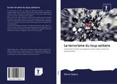 Buchcover von Le terrorisme du loup solitaire