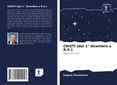 Copertina di CRISTI (dal 1° dicembre a R.X.)