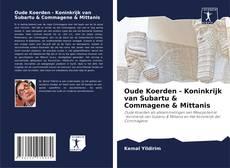 Portada del libro de Oude Koerden - Koninkrijk van Subartu & Commagene & Mittanis