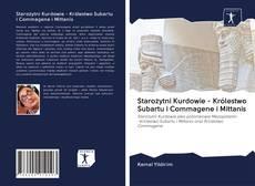 Buchcover von Starożytni Kurdowie - Królestwo Subartu i Commagene i Mittanis