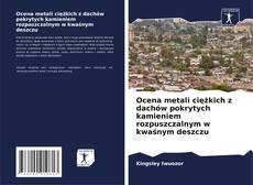 Bookcover of Ocena metali ciężkich z dachów pokrytych kamieniem rozpuszczalnym w kwaśnym deszczu