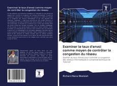 Обложка Examiner le taux d'envoi comme moyen de contrôler la congestion du réseau