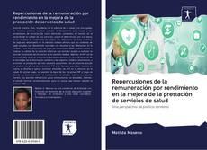 Portada del libro de Repercusiones de la remuneración por rendimiento en la mejora de la prestación de servicios de salud