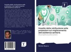 Borítókép a  Impatto della retribuzione sulle prestazioni sul miglioramento dell'assistenza sanitaria - hoz