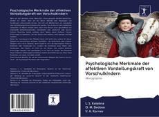 Bookcover of Psychologische Merkmale der affektiven Vorstellungskraft von Vorschulkindern