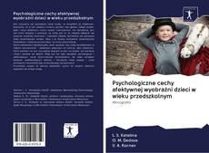 Copertina di Psychologiczne cechy afektywnej wyobraźni dzieci w wieku przedszkolnym