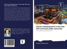 Couverture de China's development in the late 19th and early 20th centuries