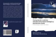 Buchcover von Computación cuántica extraterrestre Nube biológica y pandemias virales