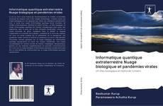 Обложка Informatique quantique extraterrestre Nuage biologique et pandémies virales
