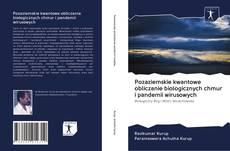 Обложка Pozaziemskie kwantowe obliczanie biologicznych chmur i pandemii wirusowych