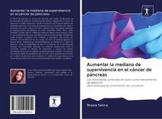 Borítókép a  Aumentar la mediana de supervivencia en el cáncer de páncreas - hoz