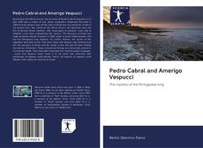 Bookcover of Pedro Cabral and Amerigo Vespucci
