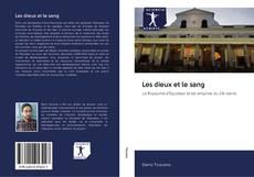 Bookcover of Les dieux et le sang