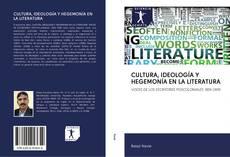 Bookcover of CULTURA, IDEOLOGÍA Y HEGEMONÍA EN LA LITERATURA