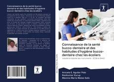 Bookcover of Connaissance de la santé bucco-dentaire et des habitudes d'hygiène bucco-dentaire chez les écoliers