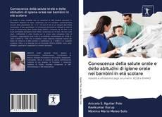 Copertina di Conoscenza della salute orale e delle abitudini di igiene orale nei bambini in età scolare