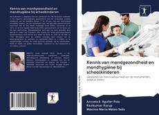 Bookcover of Kennis van mondgezondheid en mondhygiëne bij schoolkinderen