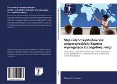 Bookcover of Stres wśród wykładowców uniwersyteckich: Kwestia wymagająca szczególnej uwagi
