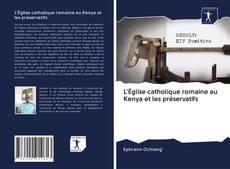 Обложка L'Église catholique romaine au Kenya et les préservatifs