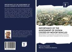 Bookcover of IMPORTANCE OF THE ASSESSMENT OF DIOXIN CAUSED BY MOTOR VEHICLES