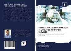 Bookcover of EVALUATION OF INFORMATION TECHNOLOGY SUPPORT SERVICES