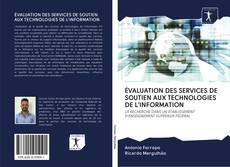 Portada del libro de ÉVALUATION DES SERVICES DE SOUTIEN AUX TECHNOLOGIES DE L'INFORMATION