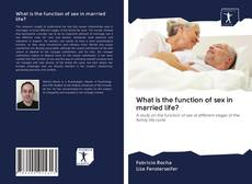 Bookcover of What is the function of sex in married life?