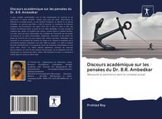 Bookcover of Discours académique sur les pensées du Dr. B.R. Ambedkar