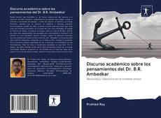 Borítókép a  Discurso académico sobre los pensamientos del Dr. B.R. Ambedkar - hoz