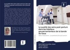 Bookcover of La qualité des soins post-partum dans les hôpitaux gouvernementaux de la bande de Gaza