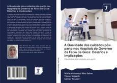 Capa do livro de A Qualidade dos cuidados pós-parto nos Hospitais do Governo da Faixa de Gaza: Desafios e Implicações