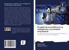 Обложка El papel de la analítica en la inteligencia y la previsión empresarial