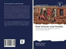 Bookcover of Unser Zuhause, unser Paradies