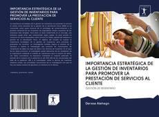 Portada del libro de IMPORTANCIA ESTRATÉGICA DE LA GESTIÓN DE INVENTARIOS PARA PROMOVER LA PRESTACIÓN DE SERVICIOS AL CLIENTE