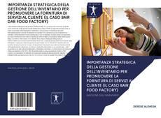 Couverture de IMPORTANZA STRATEGICA DELLA GESTIONE DELL'INVENTARIO PER PROMUOVERE LA FORNITURA DI SERVIZI AL CLIENTE (IL CASO BAIR DAR FOOD FACTORY)