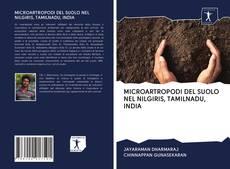 Copertina di MICROARTROPODI DEL SUOLO NEL NILGIRIS, TAMILNADU, INDIA