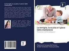 Buchcover von La famiglia, la scuola e il gioco della mediazione