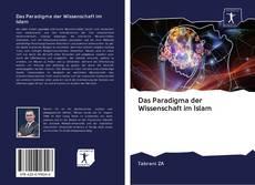 Bookcover of Das Paradigma der Wissenschaft im Islam