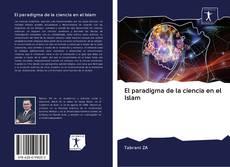 Portada del libro de El paradigma de la ciencia en el Islam