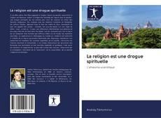 Обложка La religion est une drogue spirituelle