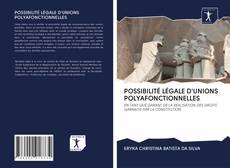 POSSIBILITÉ LÉGALE D'UNIONS POLYAFONCTIONNELLES kitap kapağı