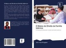 Portada del libro de O Básico do Direito da Família Islâmico