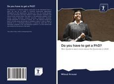 Borítókép a  Do you have to get a PhD? - hoz