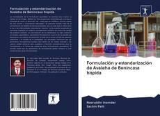 Formulación y estandarización de Avaleha de Benincasa hispida kitap kapağı