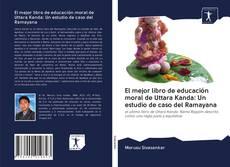 Capa do livro de El mejor libro de educación moral de Uttara Kanda: Un estudio de caso del Ramayana