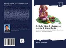 Capa do livro de Il miglior libro di educazione morale di Uttara Kanda