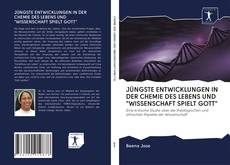 """Bookcover of JÜNGSTE ENTWICKLUNGEN IN DER CHEMIE DES LEBENS UND """"WISSENSCHAFT SPIELT GOTT"""""""