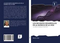 Couverture de LOS RECIENTES DESARROLLOS EN LA QUÍMICA DE LA VIDA
