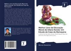 Capa do livro de Melhor Livro de Educação Moral de Uttara Kanda: Um Estudo de Caso do Ramayana